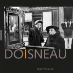 Robert Doisneau par Brigitte Ollier chez Hazan