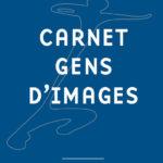 Carnet Gens d'images – 2017